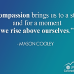 Compassion Fatigue and How to Gain Compassion Satisfaction