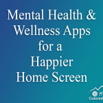 Mental Health & Wellness Apps for a Happier Home Screen