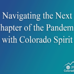 Navigating the Next Chapter of the Pandemic with Colorado Spirit