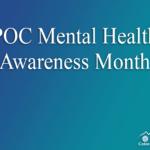 POC Mental Health Awareness Month
