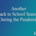 Another Back to School Season During the Pandemic