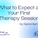 What to Expect at Your First Therapy Session