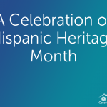 A Celebration of Hispanic Heritage Month
